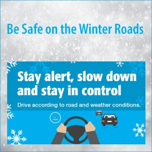 Poster saying Stay Alert, Slow Down, and Stay in Control for Winter Driving